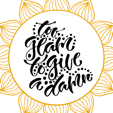Inspirational hand lettered phrase for fashion print. Printable calligraphy phrase. Too glam to give a damn Illustration