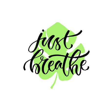 Handwritten vector phrase - just breathe. Modern calligraphic print. Print design for cards, poster or t-shirt Vettoriali