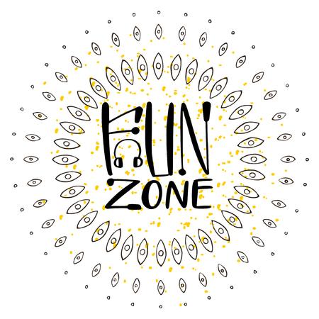 Fun zone typographic poster design. Calligraphic printable vector