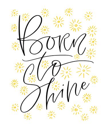 Born to Shine. Modern calligraphy print. Typographic poster design. Kids printable birthday design. Ilustração