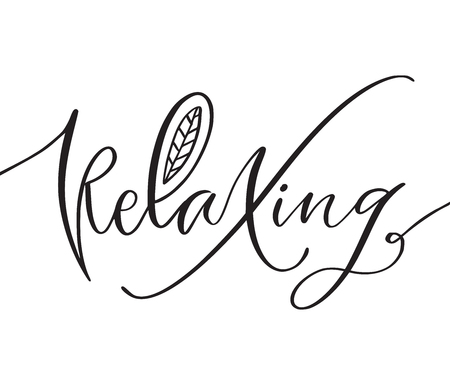 Relaxing modern calligraphy. Typographic print design. Relax printable illustration for cover or t-shirt design.