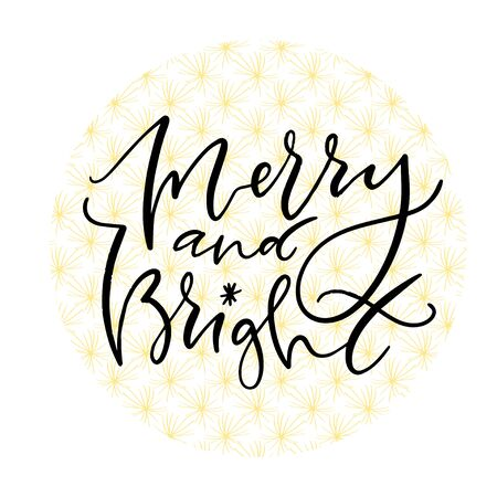 Hand written New Years typographic icon. Merry and bright. Christmas greeting card with calligraphy