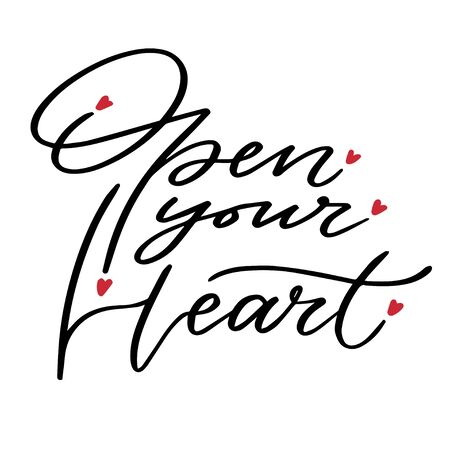 Valentines day card. Printable quote - Open your heart. Calligraphic vector poster Çizim