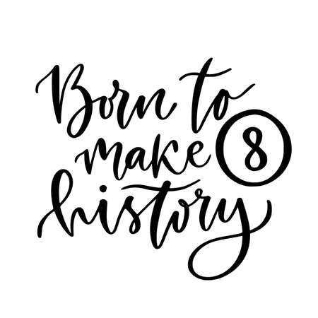 Hand lettering poster - Born to make history. Motivational phrase with modern calligraphy. Creative poster design for kids. Childish birthday card 일러스트