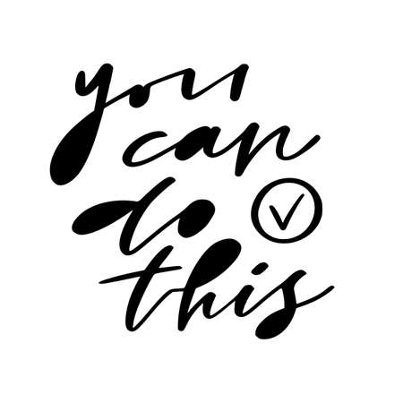 Hand lettering poster. You can do this. Motivational phrase with modern calligraphy. Creative poster design.