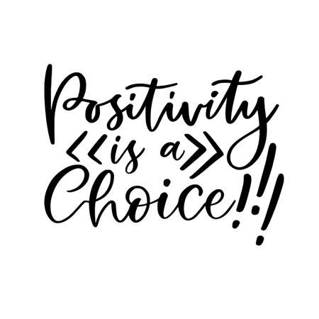Hand lettering poster. Positivity is a choice. Motivational phrase. Creative poster design