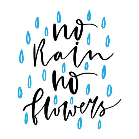 Hand lettering poster. No rain no flowers. Motivational calligraphic quote. Creative postcard design