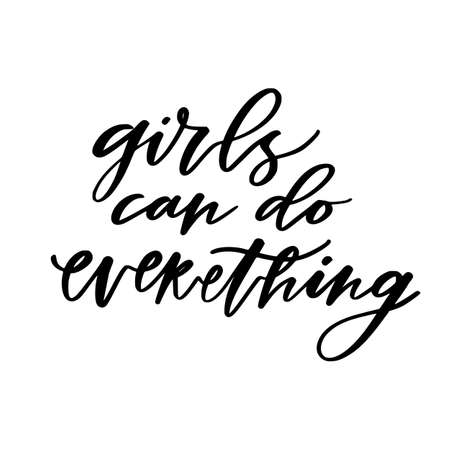 Hand lettering poster. Girls can do everething. Motivational phrase Girl power concept. Creative poster design.