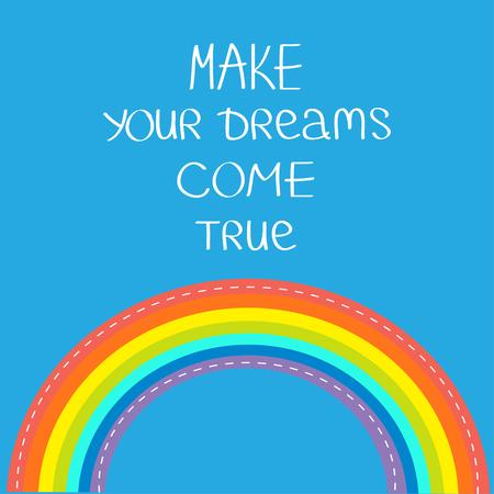 inspiracion: Arco iris en el cielo. Haz tus sue�os realidad. Cita motivaci�n frase inspiraci�n caligr�fica. Deletreado fondo gr�fico Dise�o plano Vectores