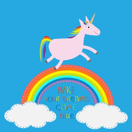 unicorn: Rainbow in the sky. Cute unicorn. Make your dreams come true.  Quote motivation calligraphic inspiration phrase.  Lettering graphic background Flat design