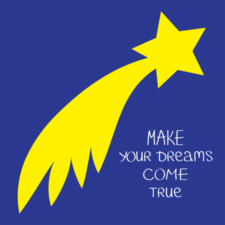 to make: Comet flame with star. Make your dreams come true. Quote motivation calligraphic inspiration phrase.  Lettering graphic Blue background Flat design Vector illustration Illustration