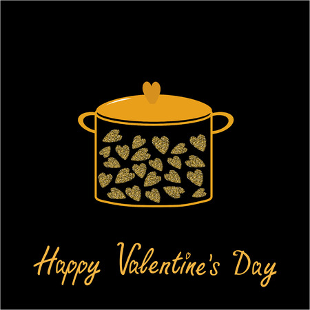 dinner date: Happy Valentines Day. Love card. Pot with hearts. Gold sparkles glitter texture Black background. Vector illustration