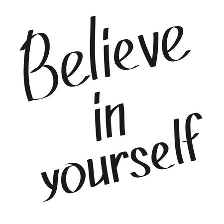 believe in yourself: Believe in yourself. Motivational and inspirational typography poster with quote. Calligraphic text. Lettering. Flat design. Ioslated. White background. Vector illustration