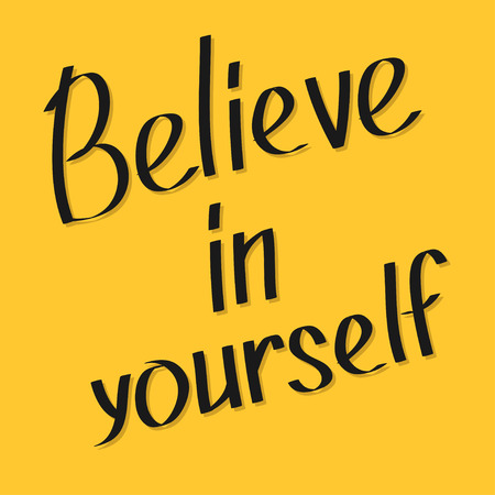 believe in yourself: Believe in yourself. Motivational and inspirational typography poster with quote. Calligraphic text. Lettering. Flat design. Yellow background. Vector illustration
