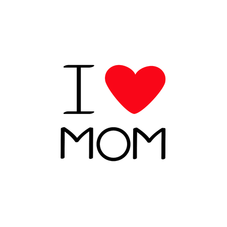 love mom: I love mom Happy mothers day Text with red heart sign Greeting card Flat design style White background Isolated Vector illustration