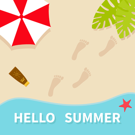 Hello summer. Top aerial view. Beach, sea ocean, sand, red umbrella, palm tree leaf, star fish, spf cream lotion, bare foot print. Greeting card. Summer time background Flat design Vector illustration