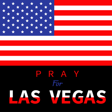 nevada: American flag. Pray for Las Vegas Nevada text. Tribute to victims of terrorism attack mass shooting in LV October 1, 2017. Helping support concept. Flat design. Black background. Vector