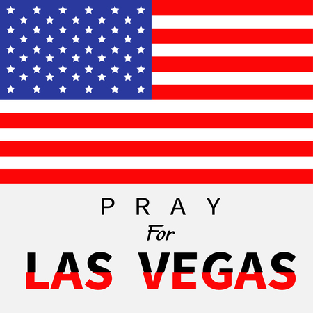 nevada: American flag. Pray for Las Vegas Nevada text. Tribute to victims of terrorism attack mass shooting in LV October 1, 2017. Helping support concept. Flat design. White background. Vector