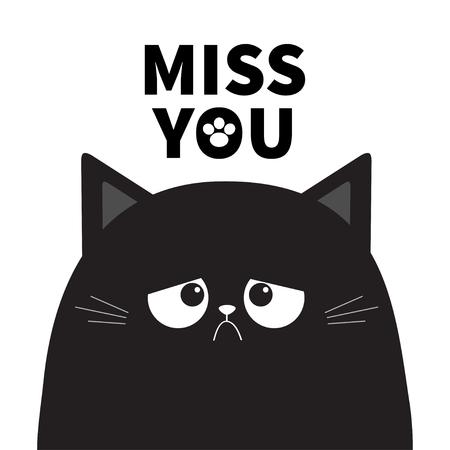 Vermisse dich. Schwarze niedliche traurige mürrische Katzenkätzchen-Silhouette. Schlechtes Gefühlsgesicht. Zeichentrickfigur. Kawaii lustiges Tier. Pfotenabdruck. Liebe Grußkarte. Flaches Design. Weißer Hintergrund isoliert. Vektor