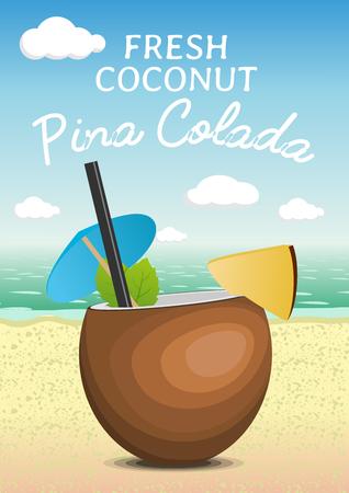Tropic coconut fresh cocktail pina colada on a beach. Vector poster design Illustration