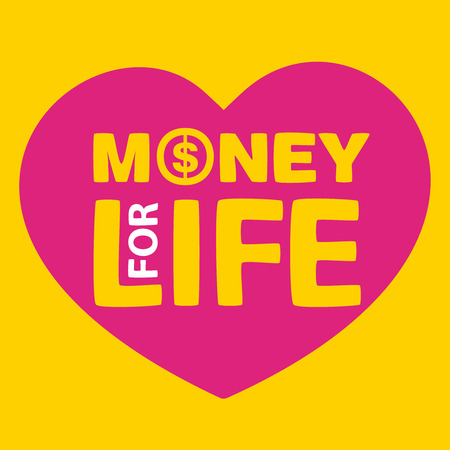 text money for life inside heart on yellow background Vector
