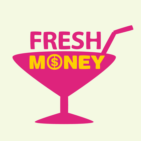 text fresh money on background of a cocktail's glass  Vector