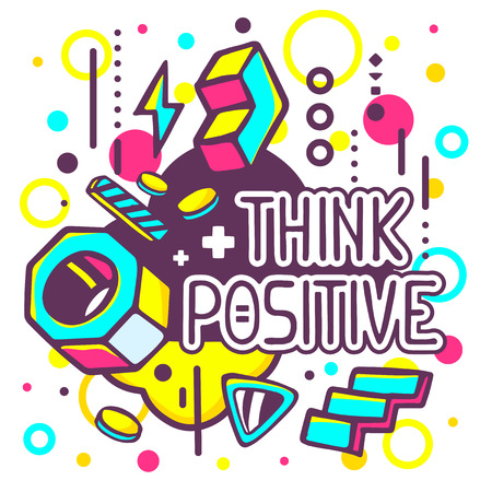 positive: Vector illustration of colorful think positive quote on abstract background. Hand draw line art design for web, site, advertising, banner, poster, board and print.