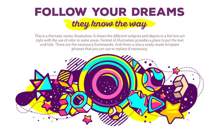 composition art: Vector illustration of colorful abstract composition with header and text on white background. Follow your dreams, they know the way concept template. Line art design for web, site, banner, poster, board, card, paper print, t-shirt.