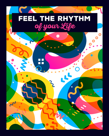 feel: Vector illustration of colorful abstract composition with text on white background. Feel the rhythm of your life concept template. Flat art design for web, site, banner, poster, board, card, paper print, t-shirt.