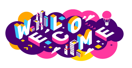 Vector creative abstract horizontal illustration of 3d welcome word lettering typography on colorful background. Invitation to the city concept with building, decor element. Isometric design for business promo web, site, banner