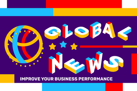 Vector creative horizontal illustration of 3d word lettering typography. Global news concept on bright color background with globe icon, geometric element. Isometric template design for business web banner