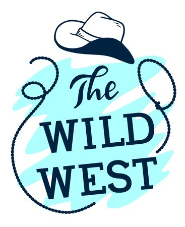 Vector vintage illustration for western party with cowboy hat and lasso on blue and white background. Line art style design with header the wild west for web, site, vertical banner, poster