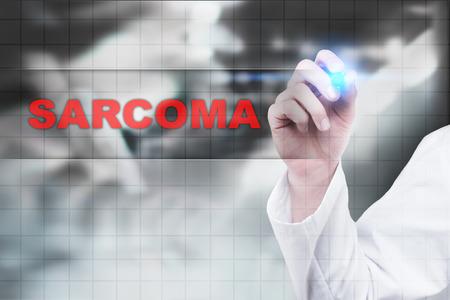 sarcoma: Medical doctor drawing sarcoma on virtual screen.