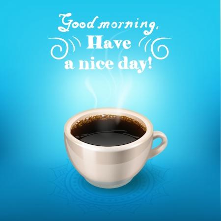mañana taza de café. Buenos días, tener un buen día
