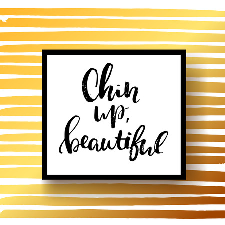 strong chin: concept handwritten poster. Chin up, beautiful creative graphic template brush fonts inspirational quotes. motivational illustration Illustration
