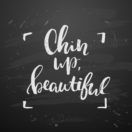 CHIN: concept handwritten poster. Chin up, beautiful creative graphic template brush fonts inspirational quotes. motivational illustration Illustration