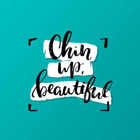 concept handwritten poster. Chin up, beautiful creative graphic template brush fonts inspirational quotes. motivational illustration Illustration