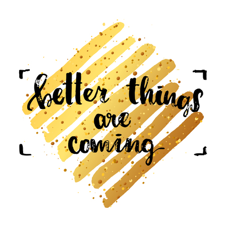 better: concept handwritten poster. Better things are coming creative graphic template brush fonts inspirational quotes Illustration
