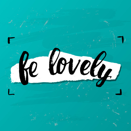 """trendy lettering poster. Hand drawn calligraphy. concept handwritten poster. """"Be lovely"""" creative graphic template brush fonts inspirational quotes"""