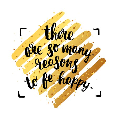 trendy lettering poster. Hand drawn calligraphy. concept handwritten poster there are so many reasons to be happy Illustration