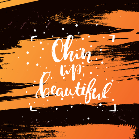 concept handwritten poster. chin up, beautiful creative graphic template brush fonts inspirational quotes. motivational illustration