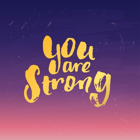 Hand drawn calligraphy. Template post card. concept handwritten motivation  you are strong  Illustration