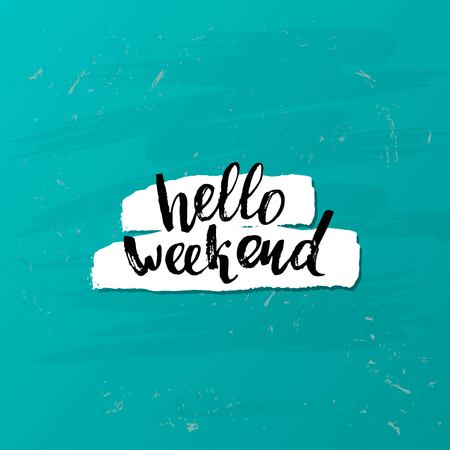 "concept handwritten poster. ""hello weekend"" creative graphic template brush fonts inspirational quotes"