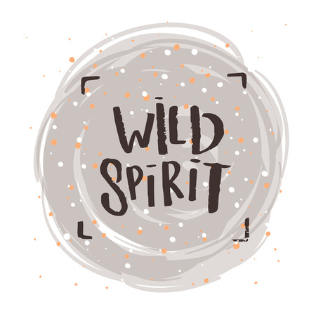 trendy lettering poster. Hand drawn calligraphy. concept handwritten poster. wild spirit