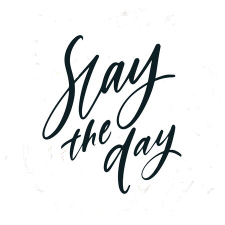 simple hand drawn lettering Slay the day. Inspirational quote. Vector illustration phrase.