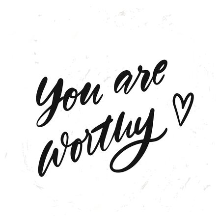 simple hand drawn lettering You are worthy. Inspirational quote. Vector illustration phrase. isolated on white background Çizim