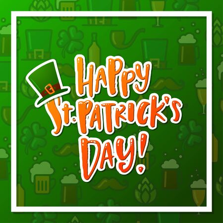 Hand drawn calligraphy Happy St. Patrick s Day banner, card, poster. The inscription against the background of thematic icons clover, beer, bottle, hop, mug, tube, with a green cap of leprechaun . Ireland flag colors, orange, green, white
