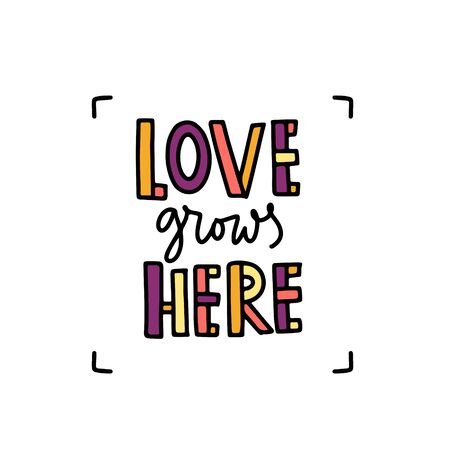 Trendy lettering poster. Hand drawn calligraphy Love grows here. Inspirational quote on white background. Vector illustration phrase. color letters - pink, orange, purple
