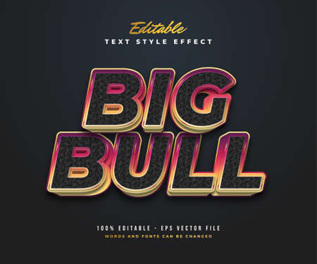 Big Bull Text Style in Black and Colorful Gradient with Texture and Embossed Effect. Editable Text Style Effect Ilustração Vetorial
