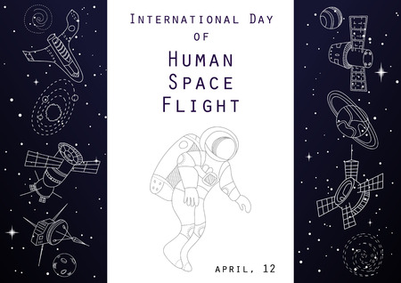 space flight: International day of human space flight. Holiday card. Space background poster. Outer space flyer, banner with line vector doodle objects. Spaceship, shuttle and astronaut. Illustration